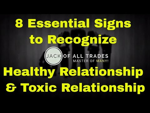 8 Essential Signs to Recognize Healthy Relationship & Toxic Relationship | Relationship Advice