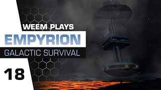 Empyrion Galactic Survival Gameplay - Fortress of Fire - Ep 18