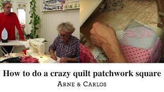 How to do a crazy quilt patch work square by ARNE & CARLOS