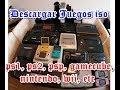 Como descargar juegos Iso de ps2, psp, gamecube, nintendo wii, completos GRATIS