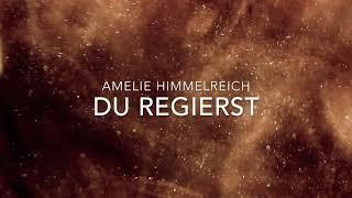 Du regierst | Amelie Himmelreich (Offizielles Lyricvideo) [2021]