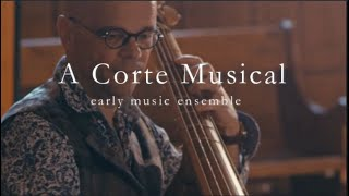 A Corte Musical - early music ensemble - www.acorte.com