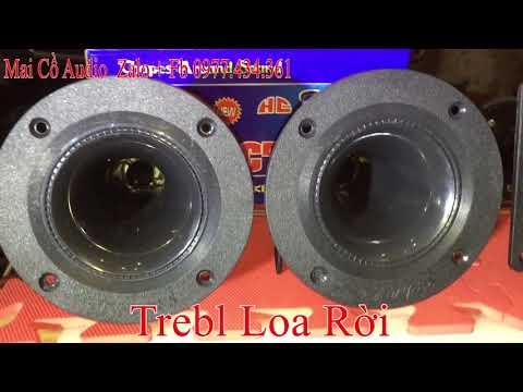 Trebl Loa Rời, Tăng Trebl Cho Loa, Cho Trebl Hay Hơn, Nghe Đậm Tai Hơn, Giá 400k, LH 0977.434.361