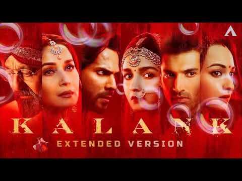 Kalank Title Track | Extended Version | Arijit Singh | Shilpa Rao