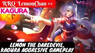 Lemon The Daredevil, Kagura Aggresive Gameplay [Lemon Kagura] | RRQ`LemonChan Kagura