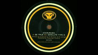 Commix - Be True [HQ]