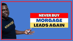 Mortgage Leads - How to Buy Mortgage Leads NEVER AGAIN