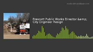 Prescott Public Works Director & City Engineer Resign