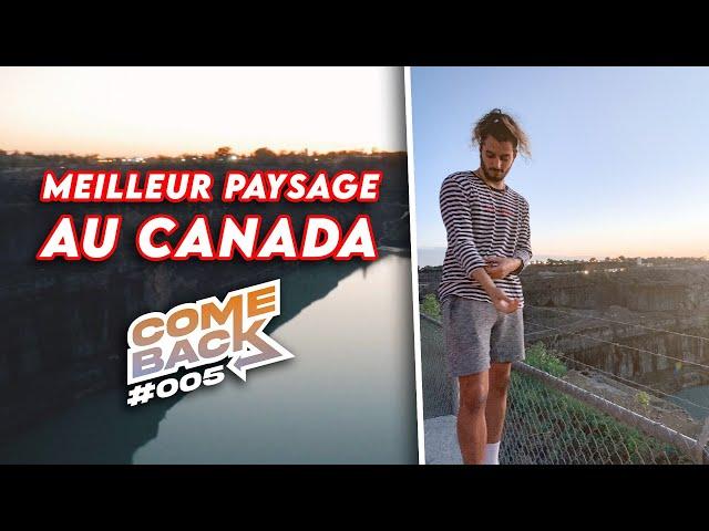 LE PLUS BEL ENDROIT DU CANADA ! - COMEBACK #005