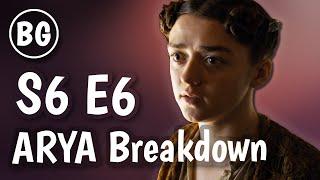 Game of Thrones S6 E6 - Arya Breakdown | My FAVORITE Scene