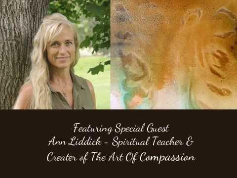 Meet Ann Liddick - Spiritual Teacher, Writer, & Creator of The Art of Compassion