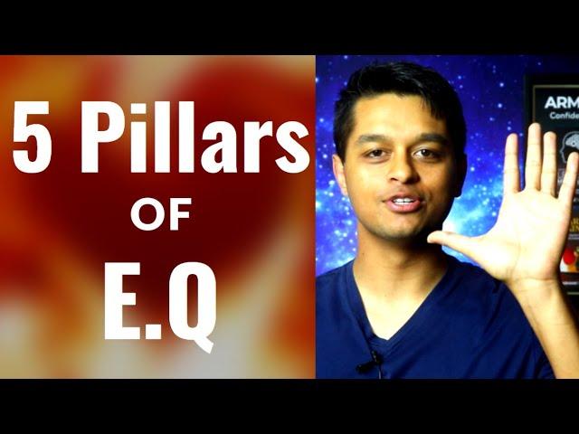 5 Pillars of Emotional Intelligence: EQ vs IQ to Build Higher Self Awareness