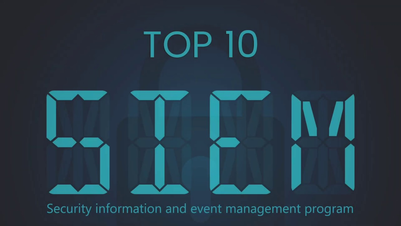 The Top 10 SIEM Tools to Try for 2019 | EM360