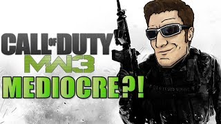 Why Was Call of Duty: Modern Warfare 3 SO MEDIOCRE?!