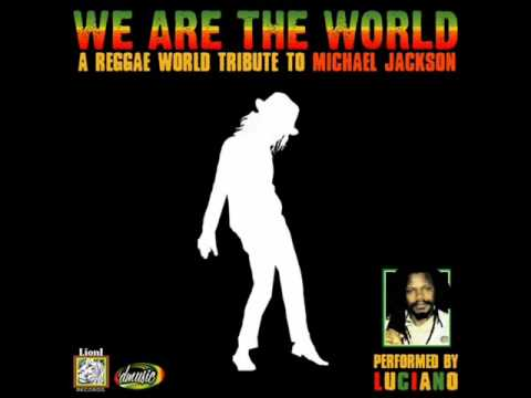 We Are The World ( Reggae World Tribute To Michael Jackson)