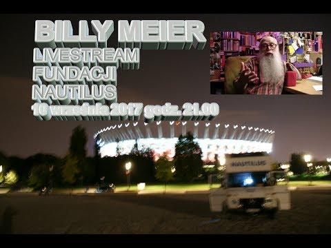 BILLY MEIER - LIVESTREAM FUNDACJI NAUTILUS - Zapis Z 10 Września 2017