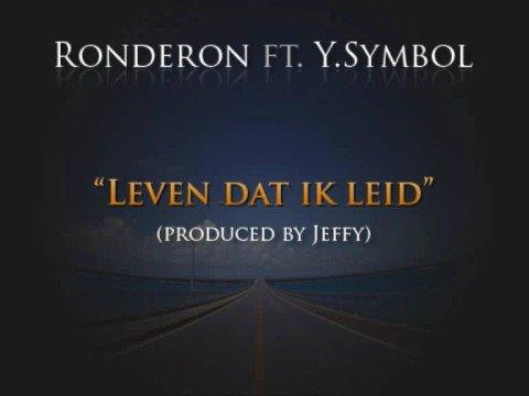 Ronderon ft. Y.Symbol - Leven Dat Ik Leid