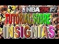 Tutorial sobre las insignias y como funcionan | NBA2k17