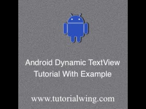 Create TextView Programmatically in Android - Tutorialwing