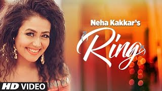 Neha Kakkar: Ring Song | Jatinder Jeetu |  Punjabi Song 2017