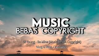 Di Young - Be Mine (Music Bebas Copyright)