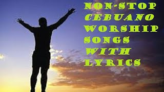 NON-STOP CEBUANO WORSHIP SONGS(with Lyrics)