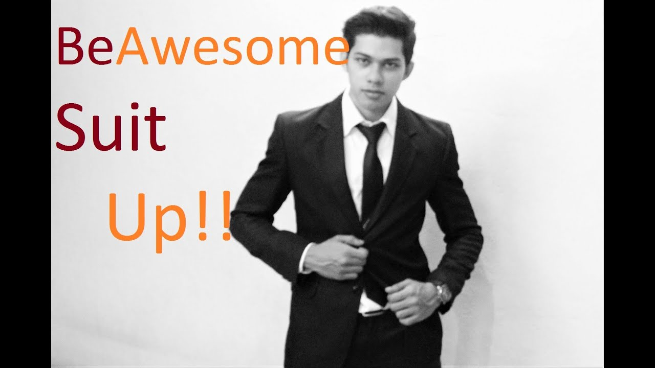 Beawesome Suit Up Best Formal Dress Men Can Wear Youtube