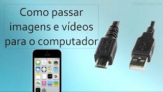 Como passar imagens e videos do celular para o seu computador/notebook