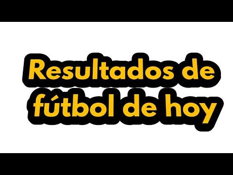 Resultados de Futbol de hoy en todo el mundo