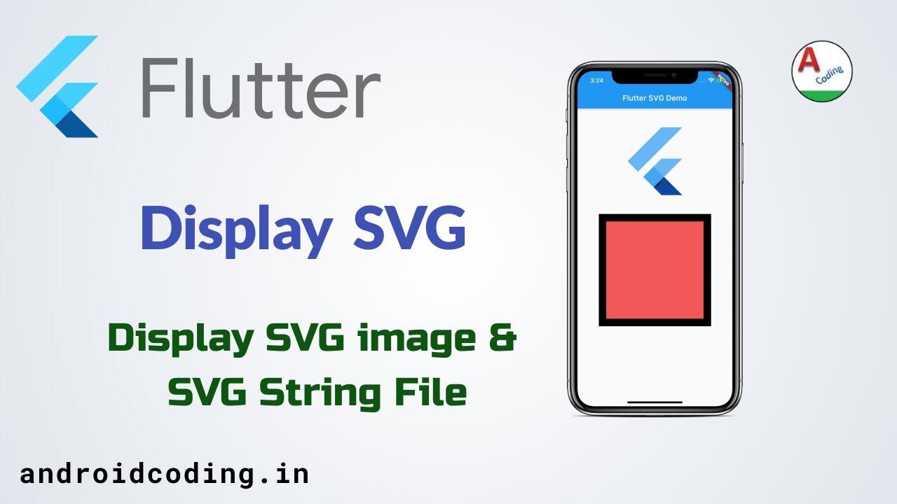 Flutter SVG Image, String File Implementation