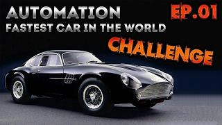 Automation: Fastest Car In The World Challenge Ep.1
