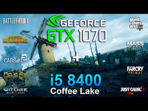 GTX 1070 + i5 8400 Test in 9 Games