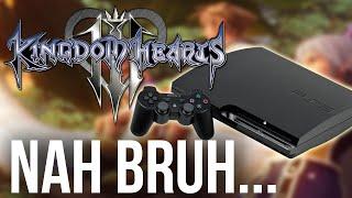 Kingdom Hearts 3 Coming to PS3? ... Nah Bruh