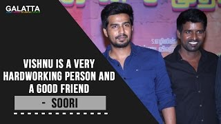 Vishnu Is A Very Hardworking Person And A Good Friend - Soori
