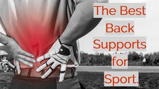 Tim Everett reviews his favourite back supports for sports and activity.