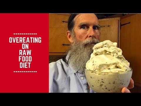 Overeating on Raw Food Diet