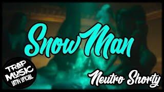 Neutro Shorty Snowman Official Trailer Trailer Official Trapmusiclatin Oficial