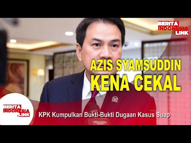 Wakil Ketua DPR Azis Syamsudin Dicekal!