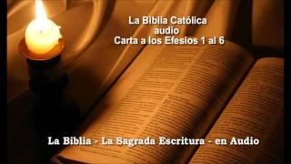La Biblia Católica en audio Carta a los Efesios 1 al 6