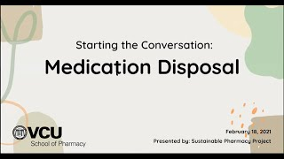 VCCA Webinar Series 2021.02.18 Medication Disposal - Sustainable Pharmacy Project