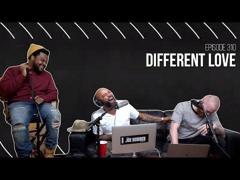 The Joe Budden Podcast Episode 310 | Different Love