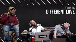 The Joe Budden Podcast Episode 310 | Different Love