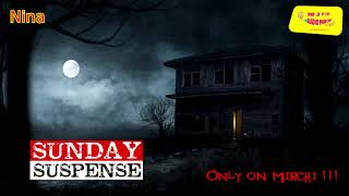 Sunday Suspense | Nina | The Doll's Ghost | F. Marion Crawford | Mirchi Bangla | Mirchi 98.3