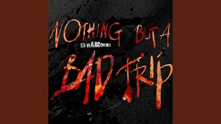Play Nothing But A Bad Trip