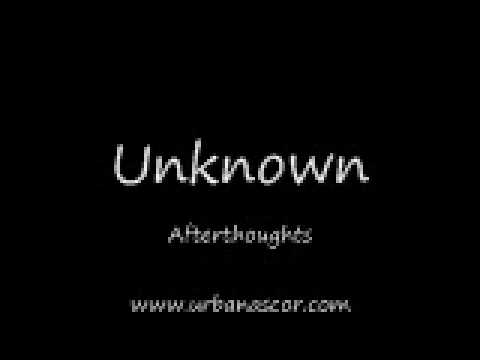 Unknown - Afterthoughts [+LYRICS]