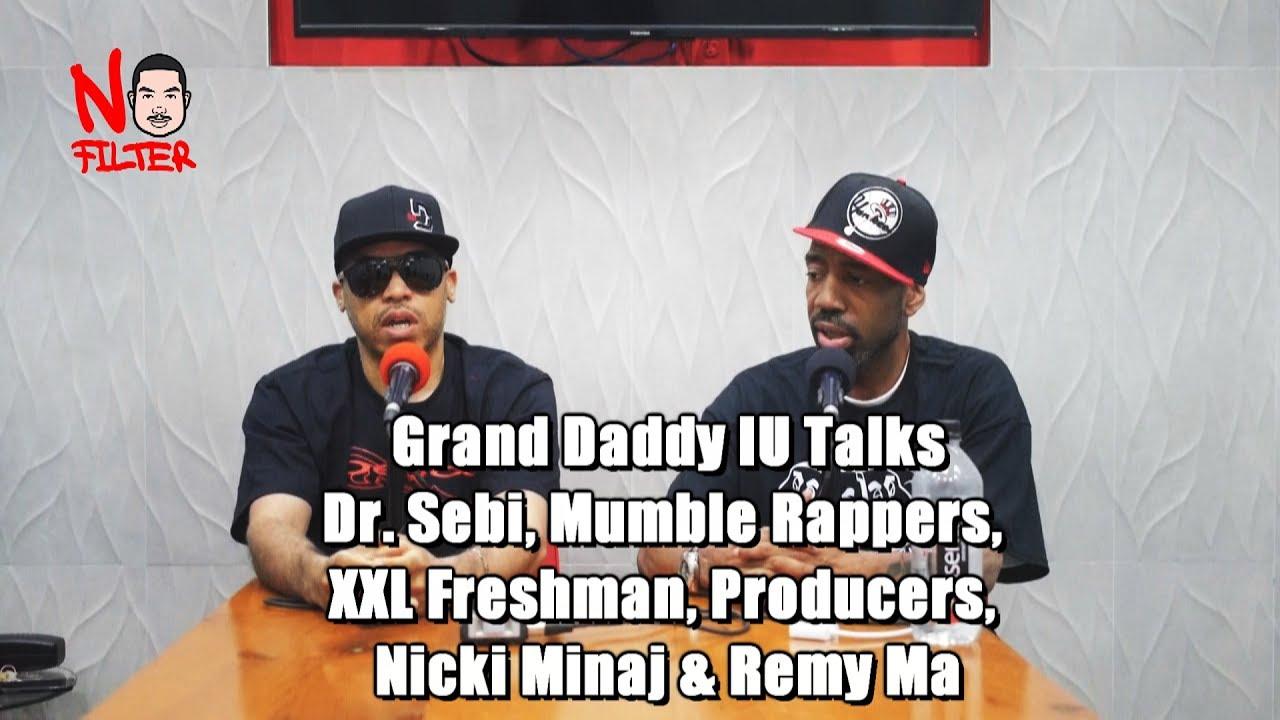 Grand Daddy IU Talks Dr. Sebi, Mumble Rappers,  XXL Freshman, Producers,  Nicki Minaj & Remy Ma