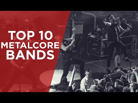 TOP 10 METALCORE BANDS