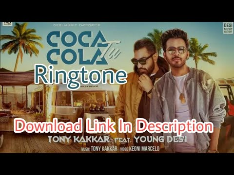Tony kakkar coca cola tu ringtone download youtube.