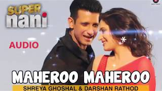 Maheroo Maheroo | Super Nani | FULL AUDIO (320kbps) | ZEE MUSIC | Shreya Ghoshal, Darshan Rathod