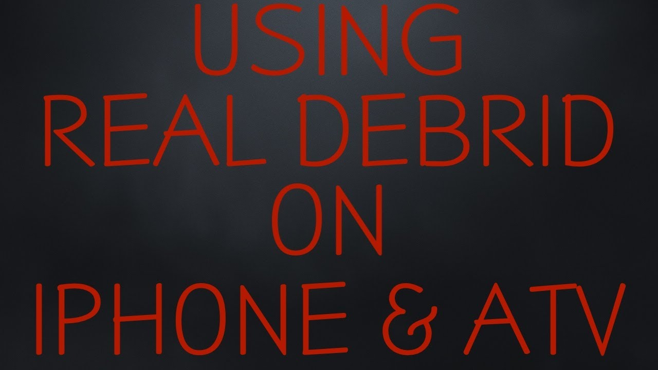 Using Real Debrid on your IPhone and Apple TV via MediaBox HD or kodi